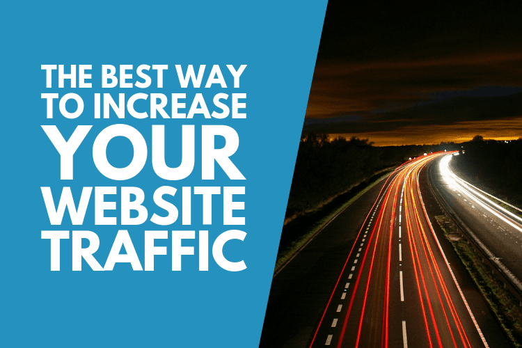 the best way to increase your website traffic