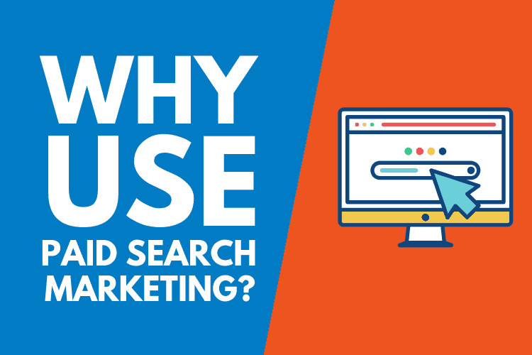 Why should you use paid search marketing for your business?