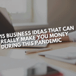 15 Business Ideas to make money