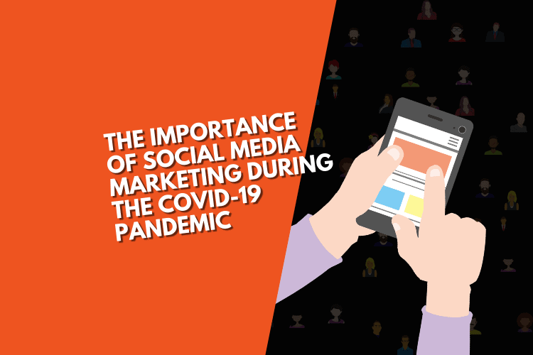 The importance of Social Media Marketing during the COVID-19 pandemic