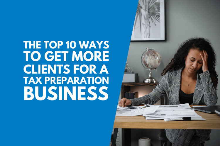 Get More Clients For a Tax Preparation Business