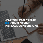 person creating 10x content to increase conversions